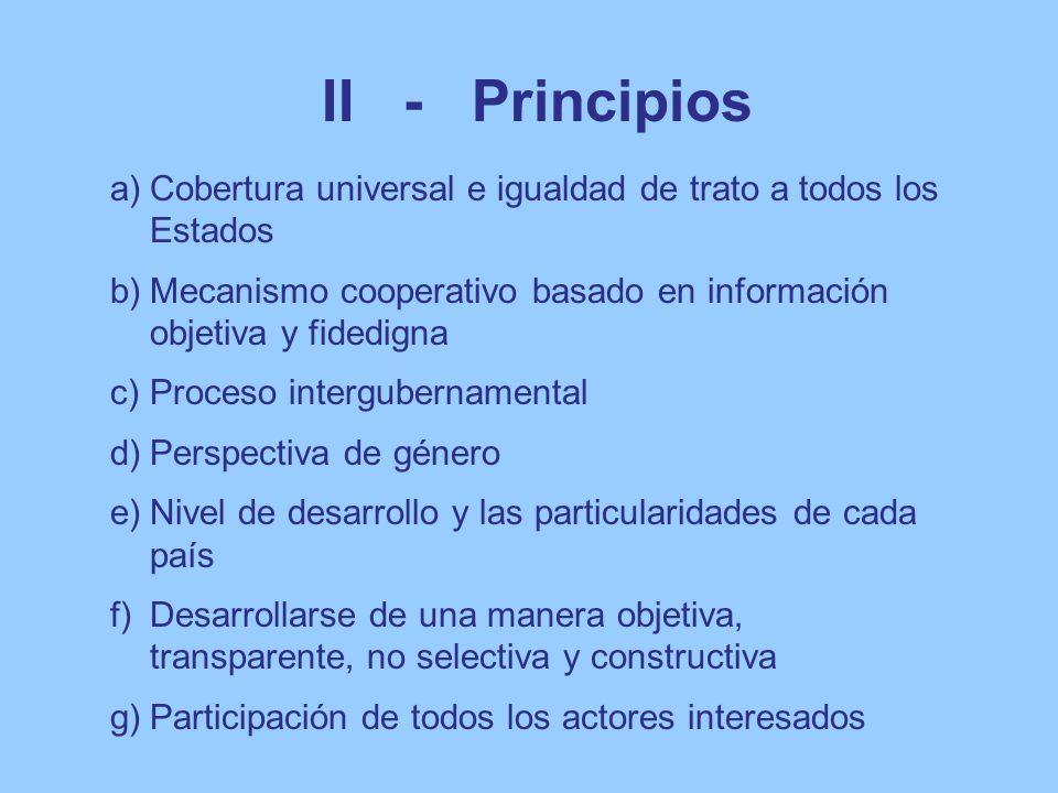 II - Principios Cobertura universal e igualdad de trato a todos los Estados. Mecanismo cooperativo basado en información objetiva y fidedigna.