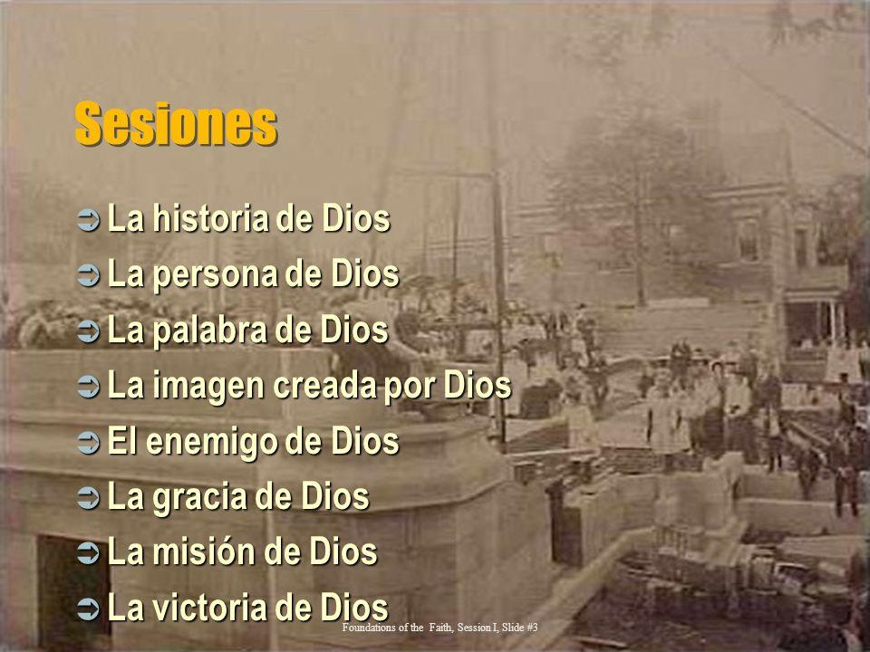 Sesiones La historia de Dios La persona de Dios La palabra de Dios