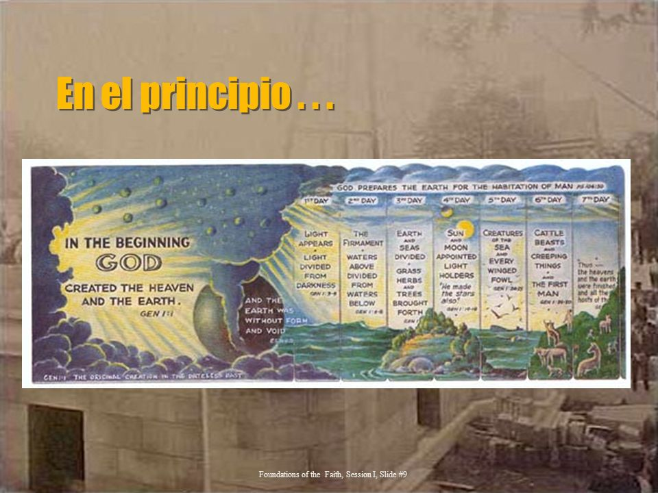 En el principio . . . Foundations of the Faith, Session I, Slide #9
