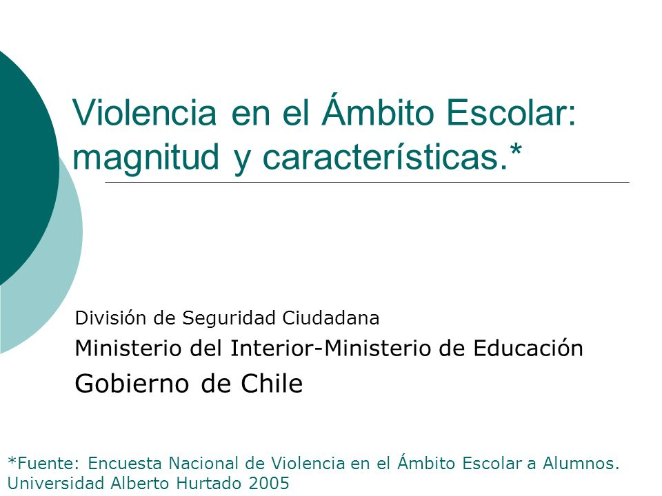Violencia en el Ámbito Escolar: magnitud y características.*