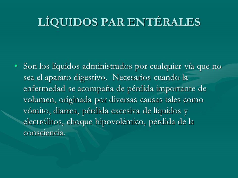 LÍQUIDOS PAR ENTÉRALES
