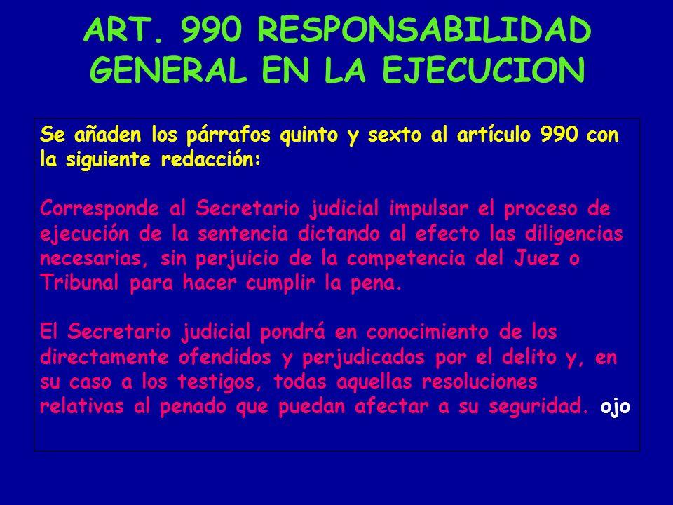 ART. 990 RESPONSABILIDAD GENERAL EN LA EJECUCION