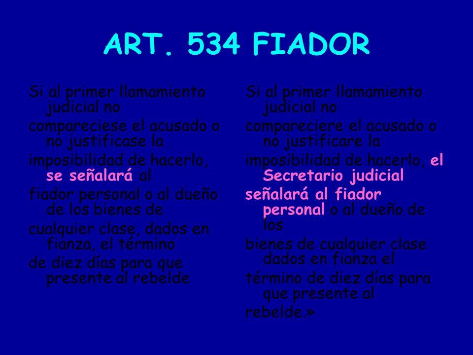 ART. 534 FIADOR Si al primer llamamiento judicial no