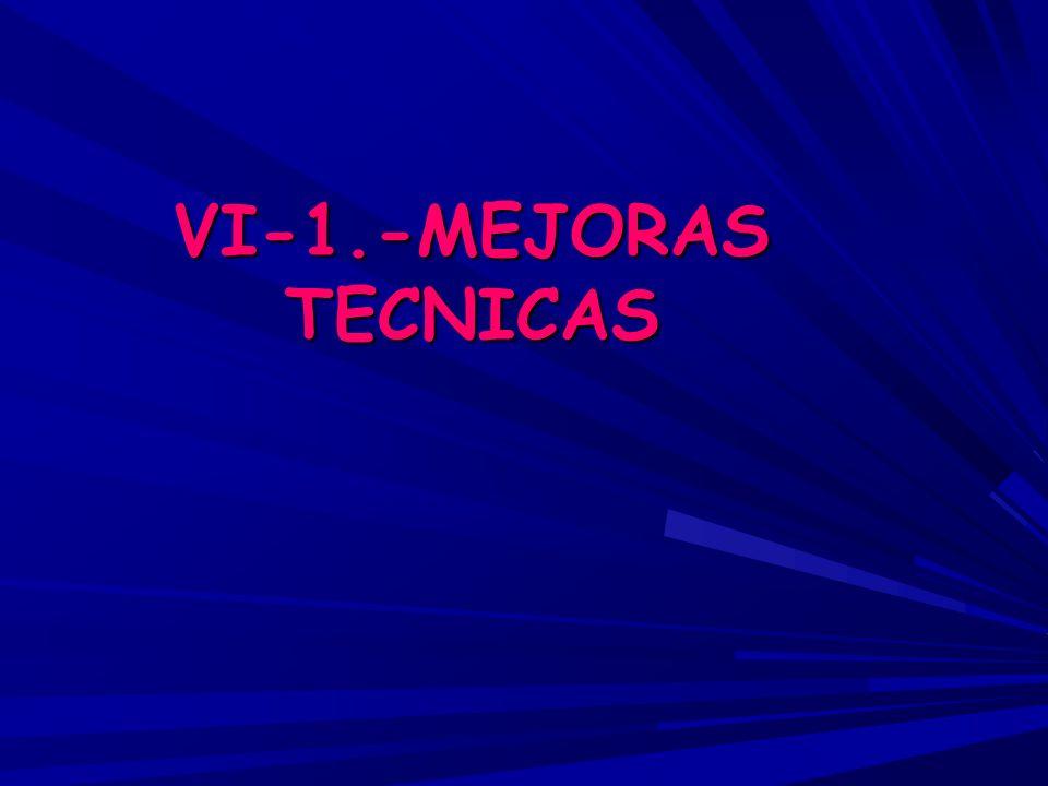 VI-1.-MEJORAS TECNICAS