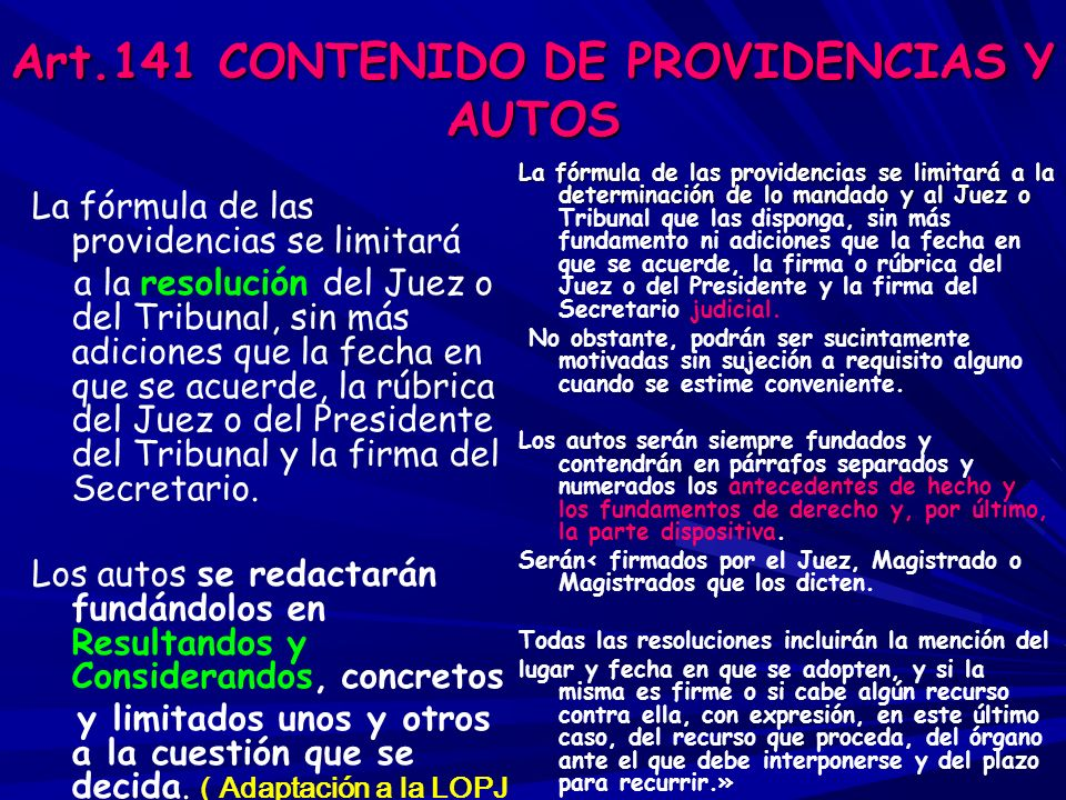 Art.141 CONTENIDO DE PROVIDENCIAS Y AUTOS