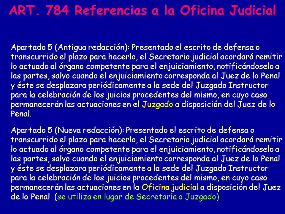 ART. 784 Referencias a la Oficina Judicial
