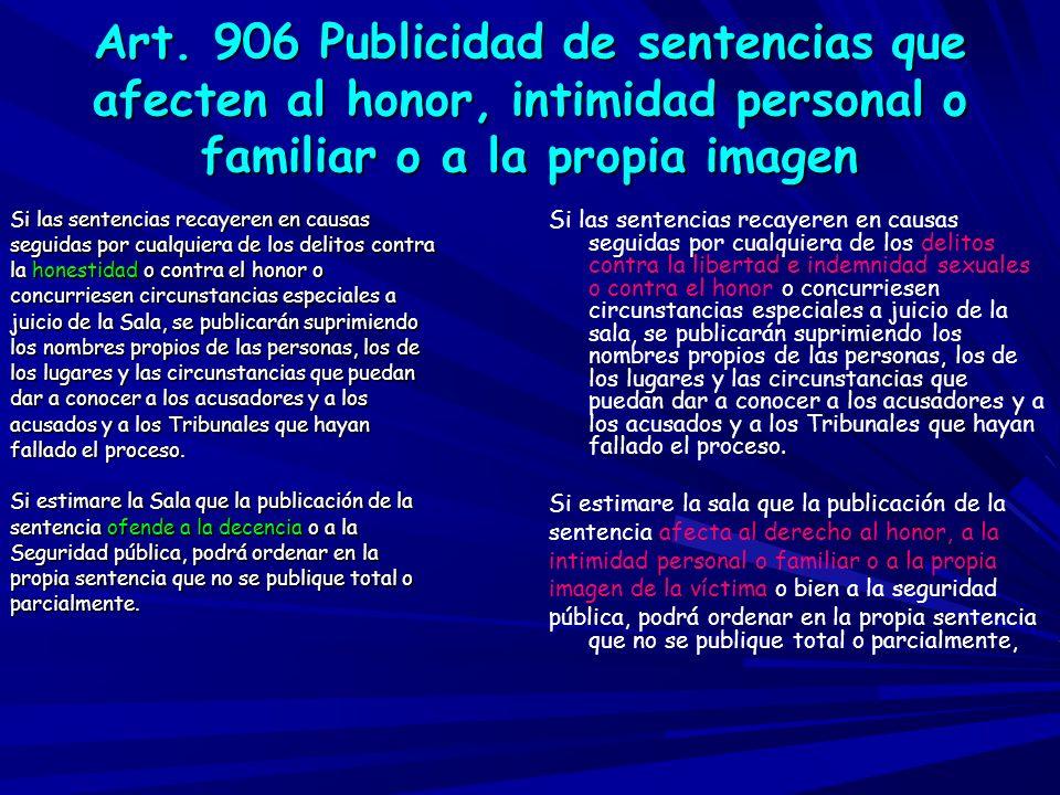 Art. 906 Publicidad de sentencias que afecten al honor, intimidad personal o familiar o a la propia imagen