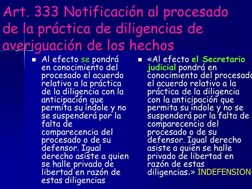 Art. 333 Notificación al procesado de la práctica de diligencias de averiguación de los hechos