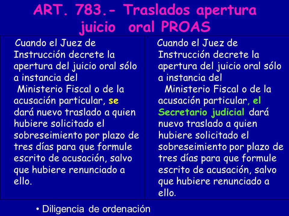 ART. 783.- Traslados apertura juicio oral PROAS