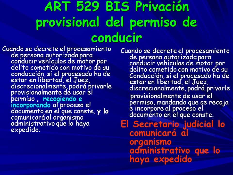 ART 529 BIS Privación provisional del permiso de conducir