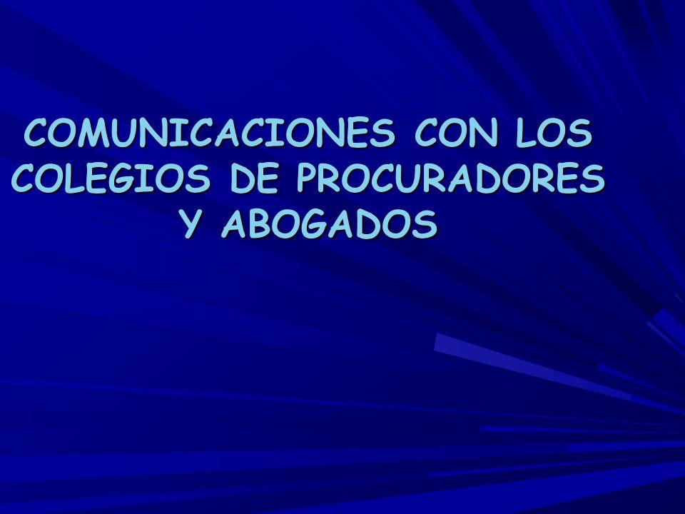 COMUNICACIONES CON LOS COLEGIOS DE PROCURADORES Y ABOGADOS