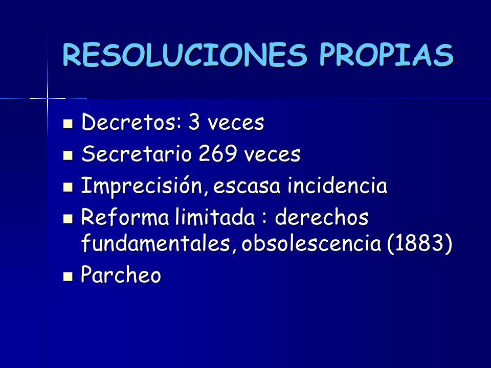 RESOLUCIONES PROPIAS Decretos: 3 veces Secretario 269 veces