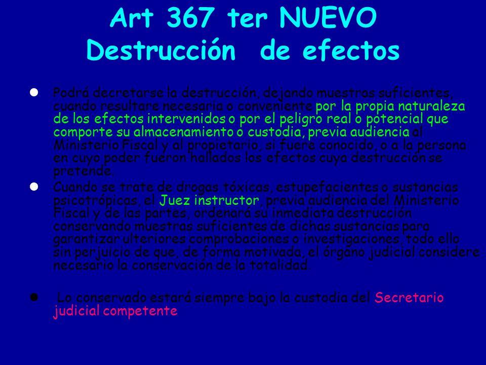 Art 367 ter NUEVO Destrucción de efectos