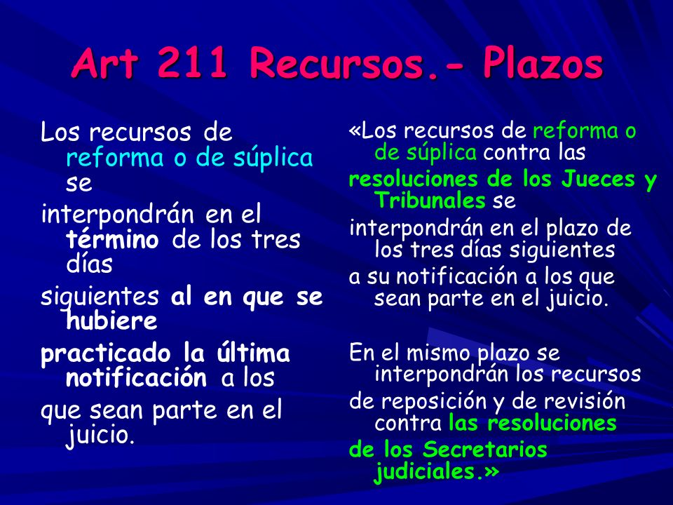 Art 211 Recursos.- Plazos Los recursos de reforma o de súplica se
