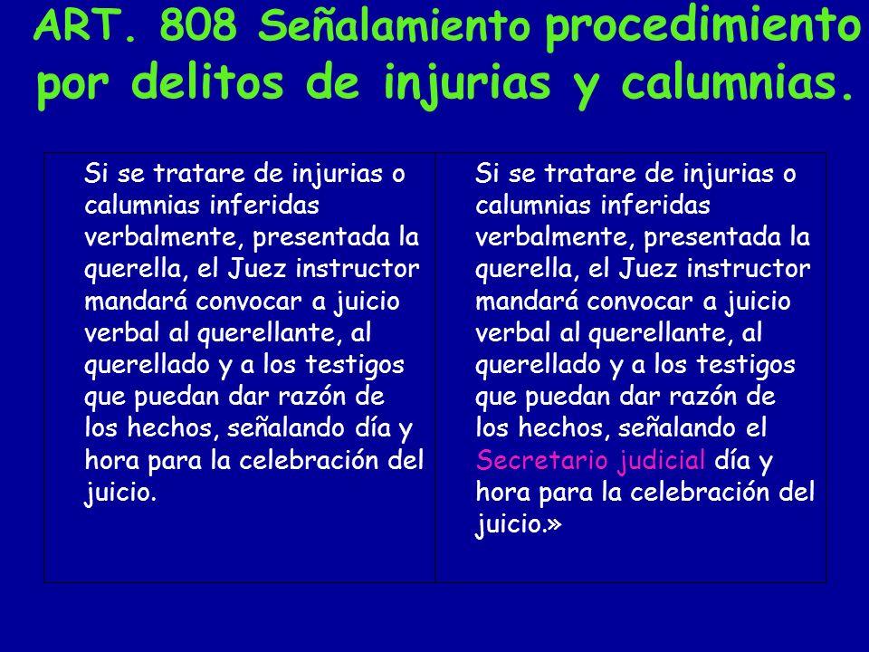ART. 808 Señalamiento procedimiento por delitos de injurias y calumnias.