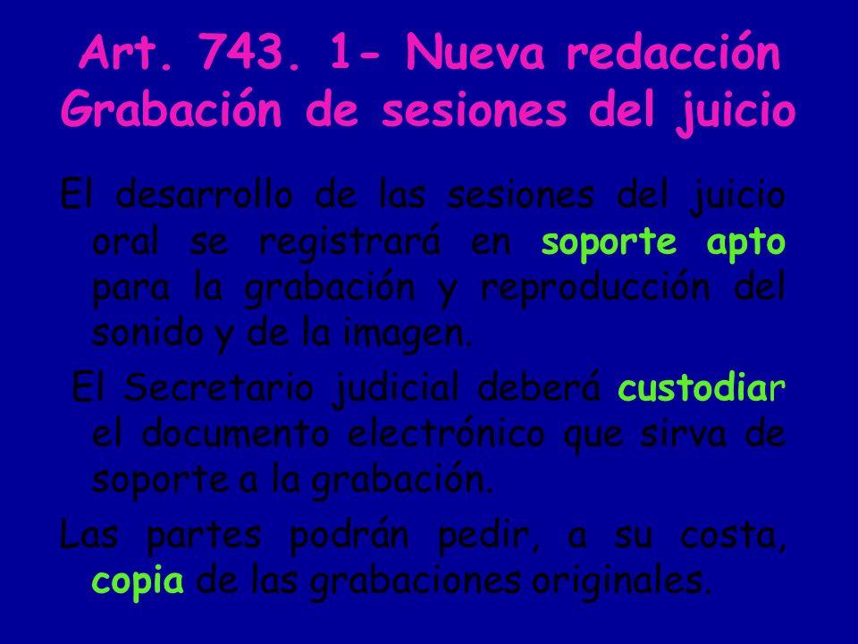 Art. 743. 1- Nueva redacción Grabación de sesiones del juicio