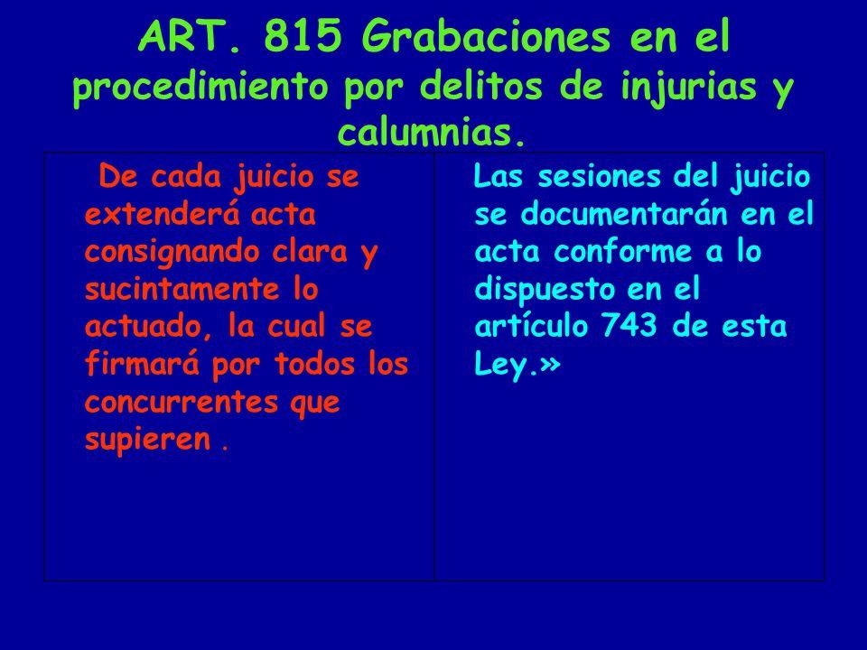 ART. 815 Grabaciones en el procedimiento por delitos de injurias y calumnias.