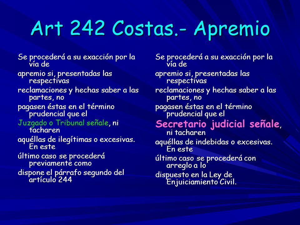 Art 242 Costas.- Apremio Secretario judicial señale, ni tacharen