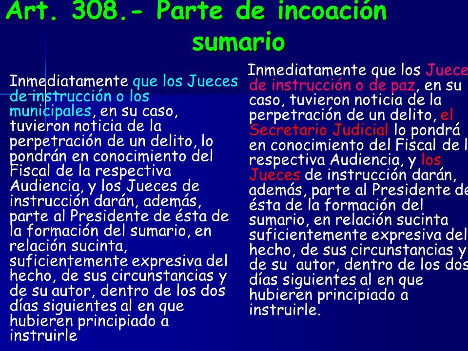 Art. 308.- Parte de incoación sumario