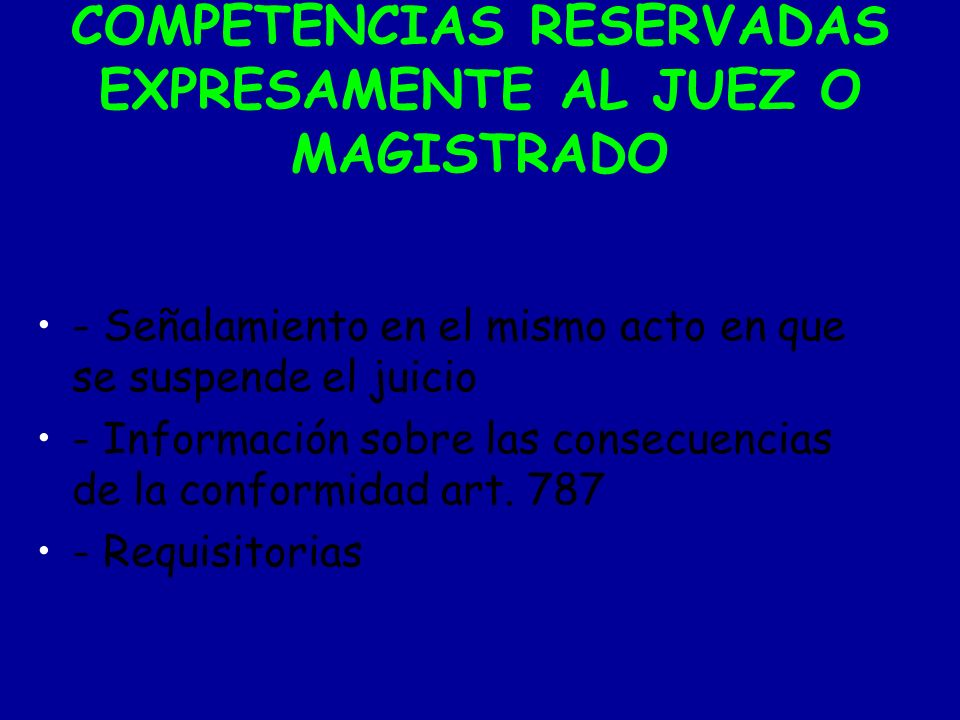 COMPETENCIAS RESERVADAS EXPRESAMENTE AL JUEZ O MAGISTRADO
