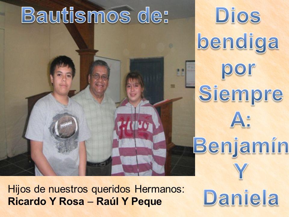 Bautismos de: Dios bendiga por Siempre A: Benjamín Y Daniela