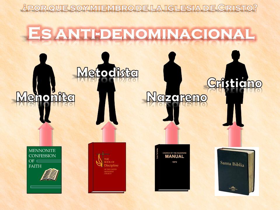 ¿por que soy miembro de la iglesia de Cristo Es anti-denominacional