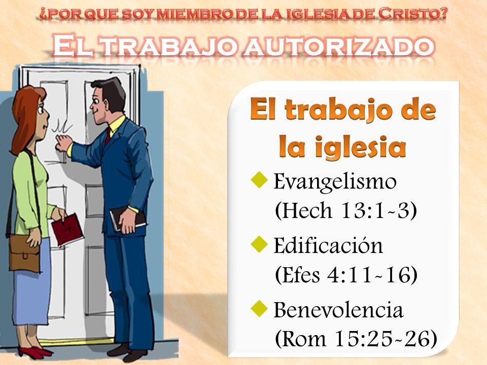¿por que soy miembro de la iglesia de Cristo El trabajo de la iglesia