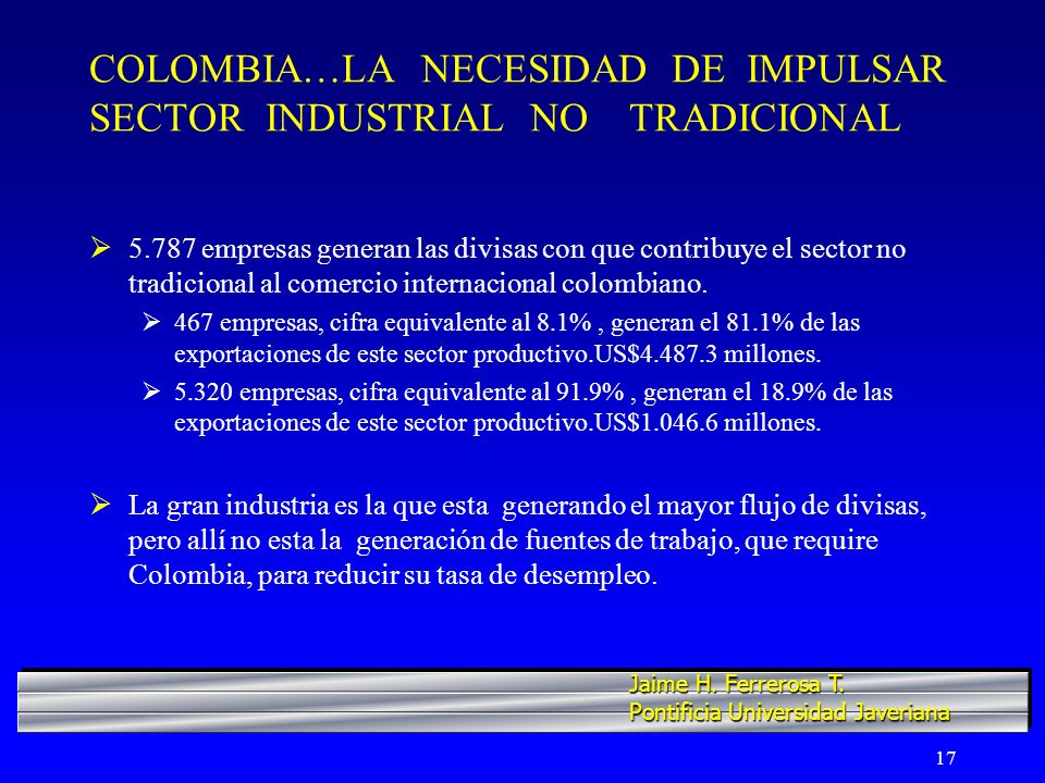 COLOMBIA…LA NECESIDAD DE IMPULSAR SECTOR INDUSTRIAL NO TRADICIONAL