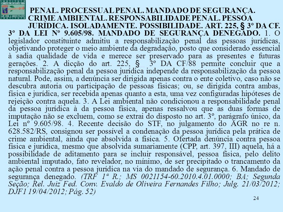 PENAL. PROCESSUAL PENAL. MANDADO DE SEGURANÇA.