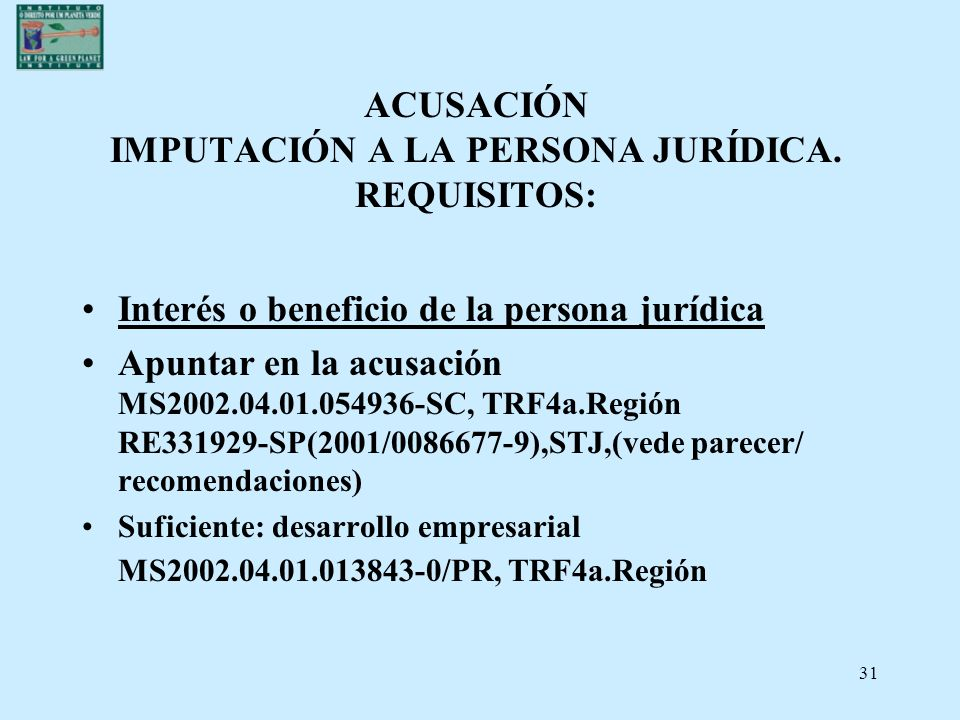 ACUSACIÓN IMPUTACIÓN A LA PERSONA JURÍDICA. REQUISITOS: