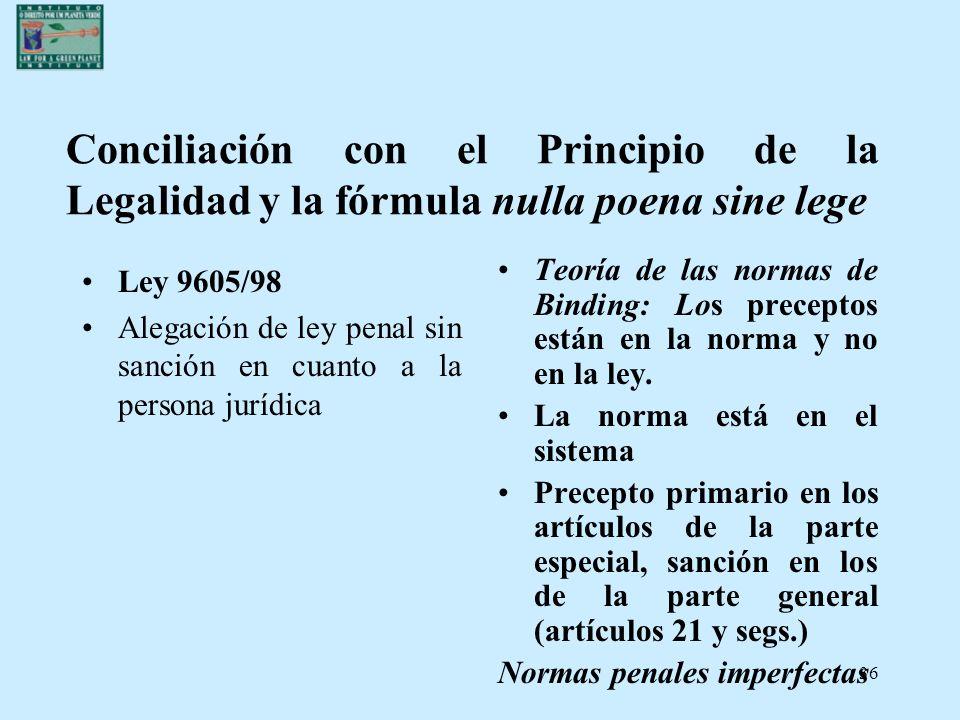 Conciliación con el Principio de la Legalidad y la fórmula nulla poena sine lege