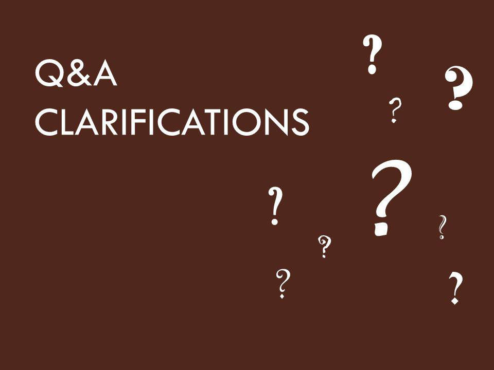 Q&A CLARIFICATIONS For presenter: