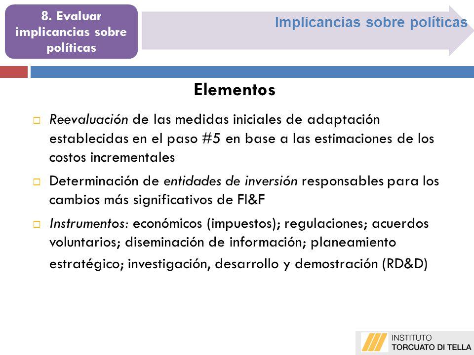 8. Evaluar implicancias sobre políticas