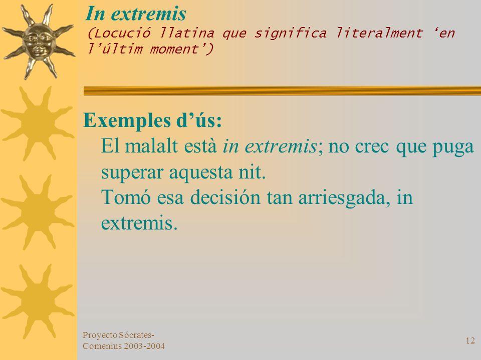 In extremis (Locució llatina que significa literalment 'en l'últim moment')