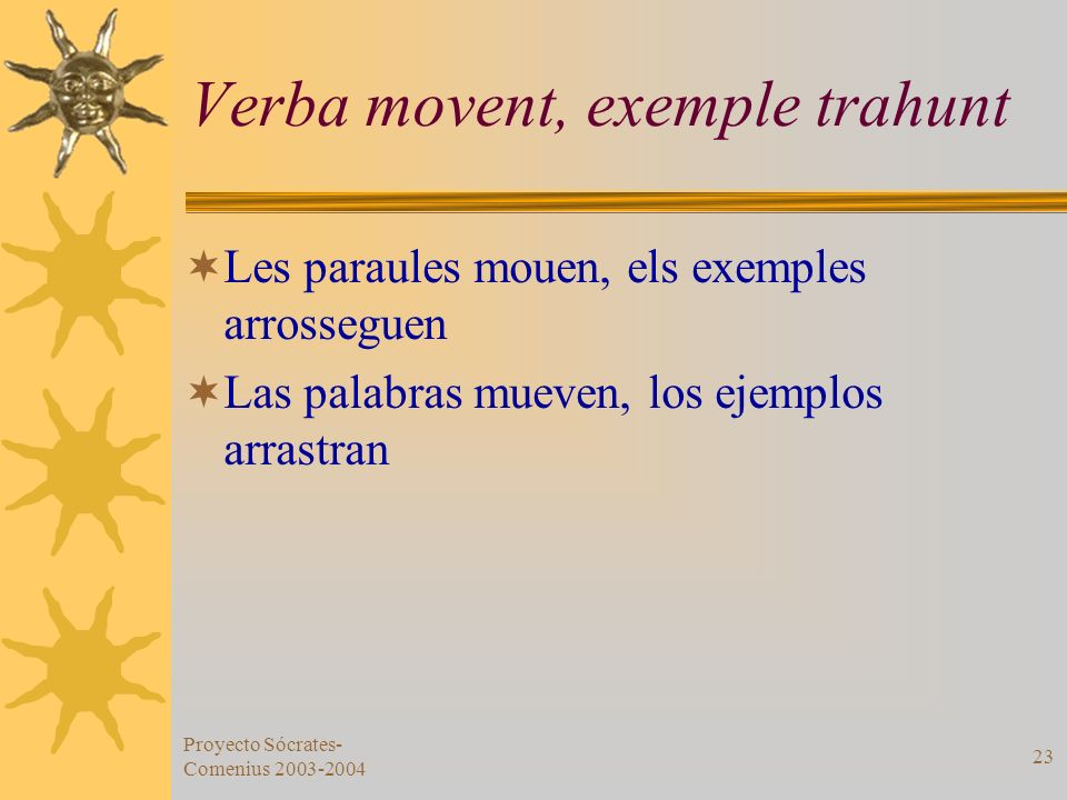 Verba movent, exemple trahunt