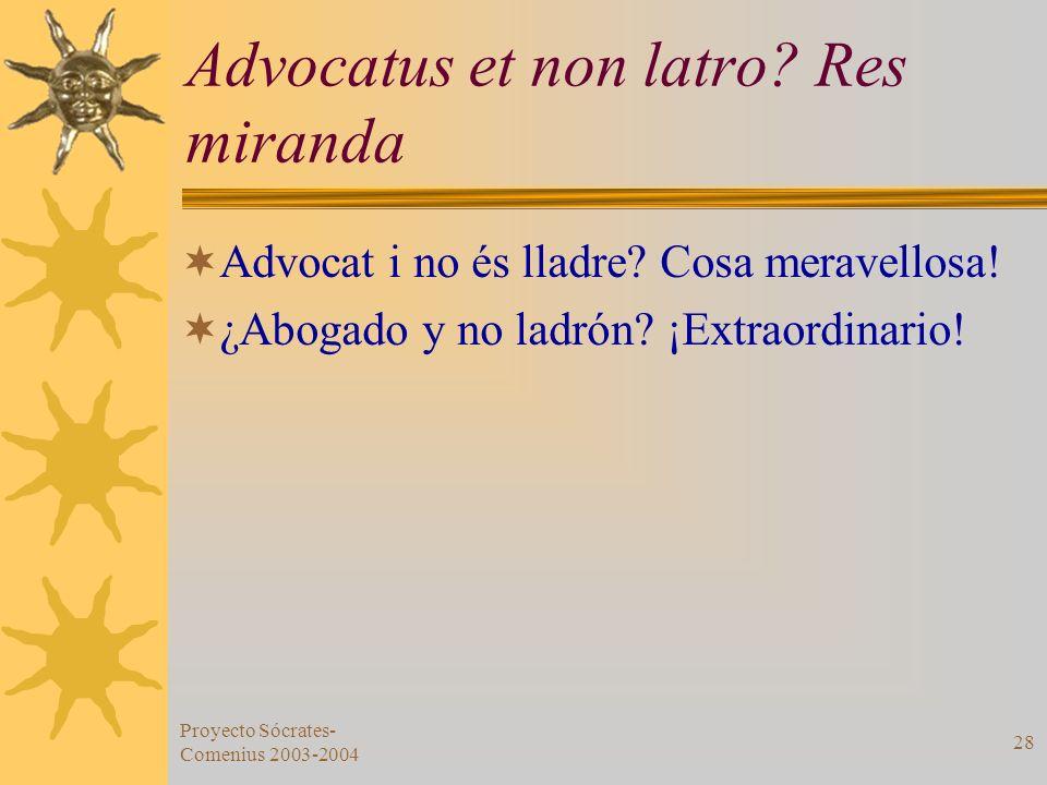 Advocatus et non latro Res miranda