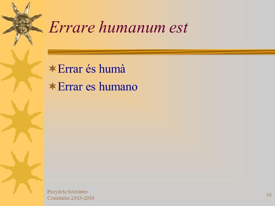 Errare humanum est Errar és humà Errar es humano