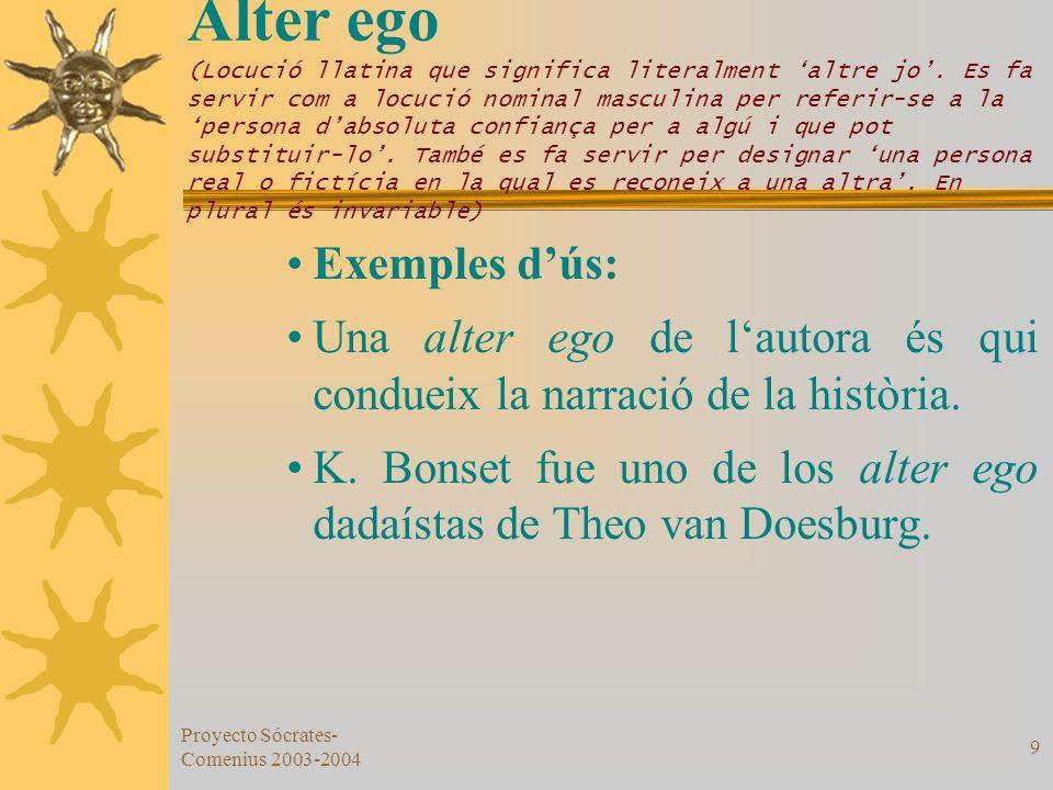 Alter ego (Locució llatina que significa literalment 'altre jo'