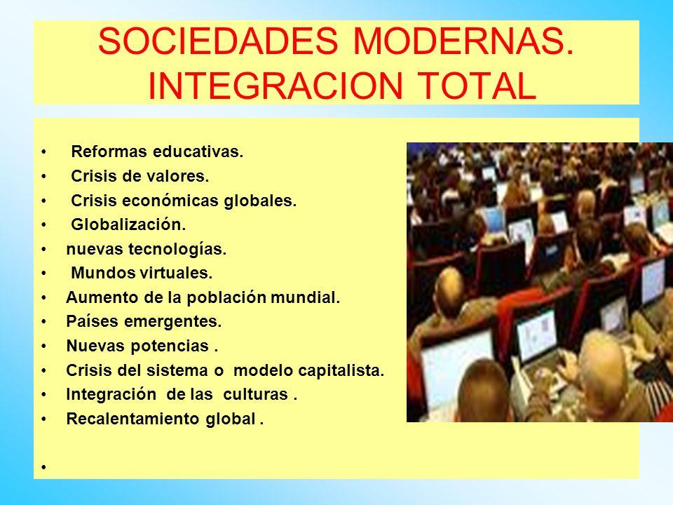 SOCIEDADES MODERNAS. INTEGRACION TOTAL