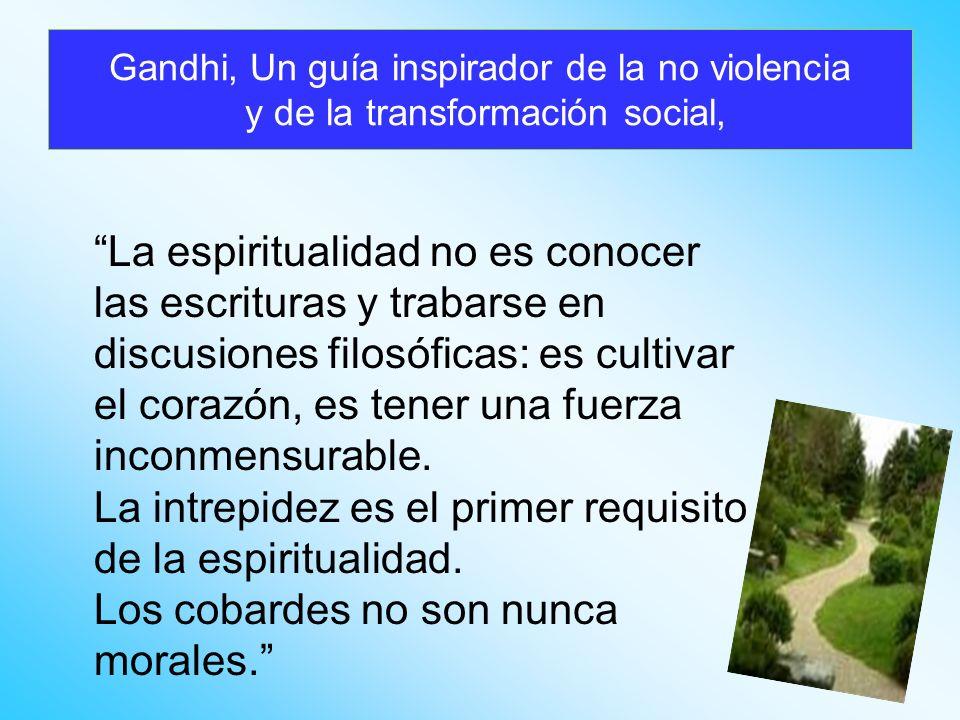 Gandhi, Un guía inspirador de la no violencia y de la transformación social,