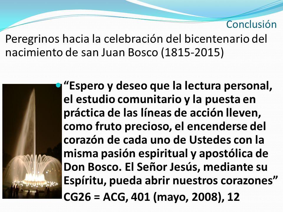 ConclusiónPeregrinos hacia la celebración del bicentenario del nacimiento de san Juan Bosco (1815-2015)