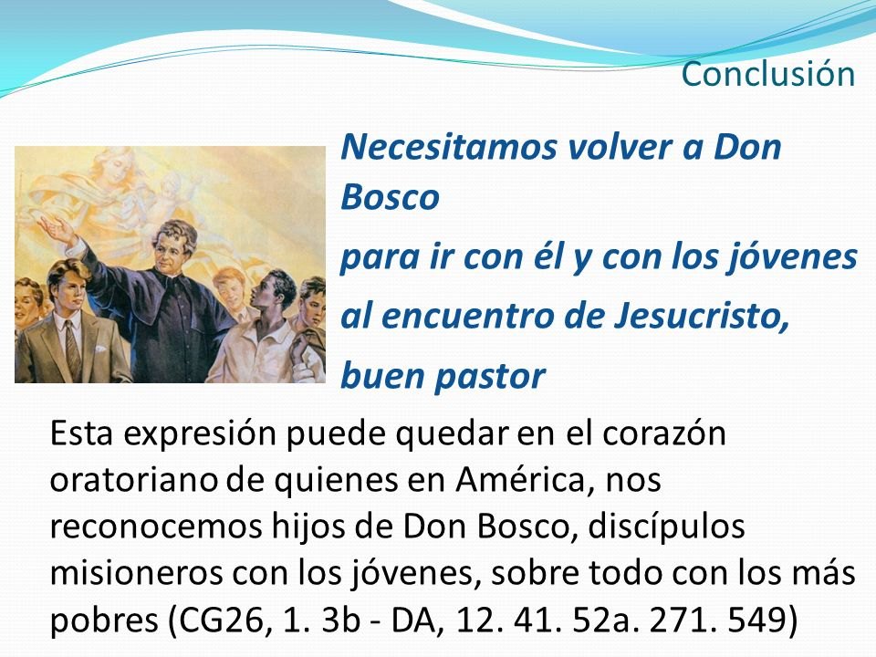 Necesitamos volver a Don Bosco para ir con él y con los jóvenes