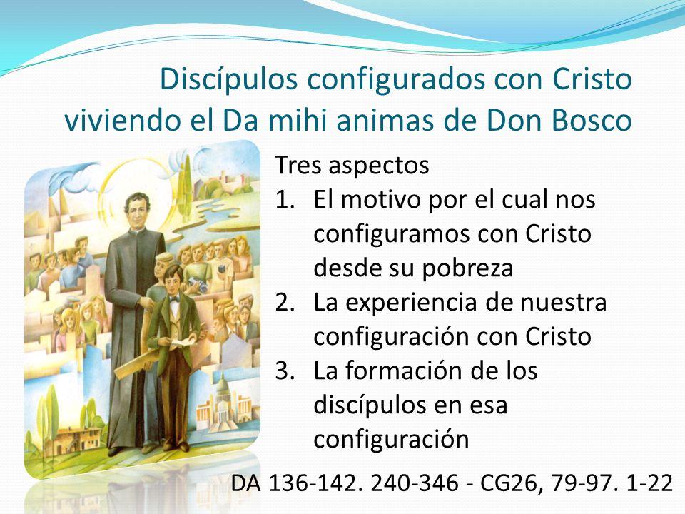 Discípulos configurados con Cristo viviendo el Da mihi animas de Don Bosco
