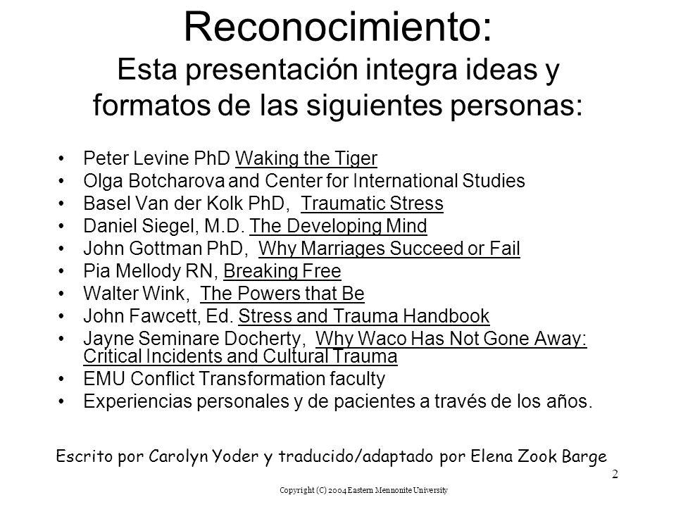 Reconocimiento: Esta presentación integra ideas y formatos de las siguientes personas: