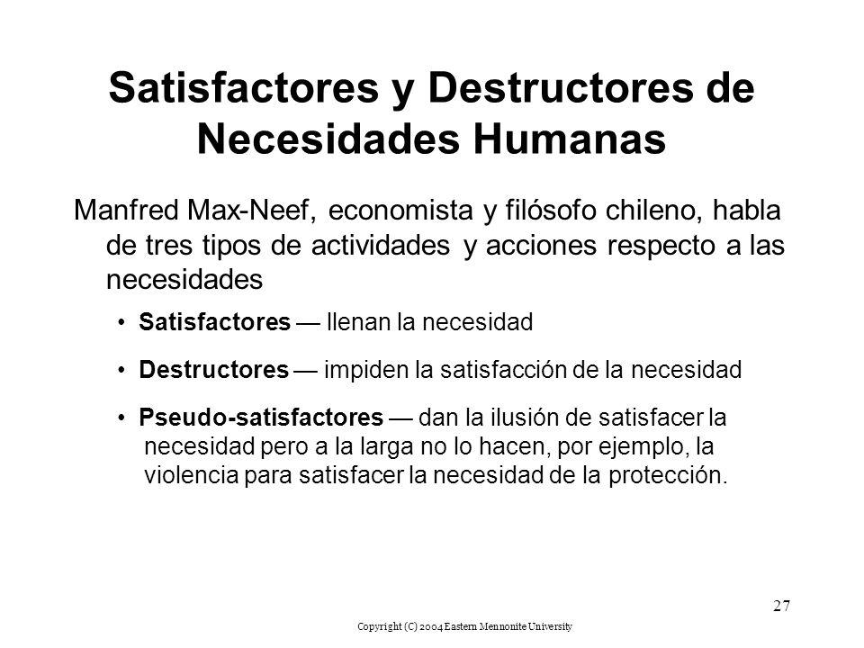 Satisfactores y Destructores de Necesidades Humanas
