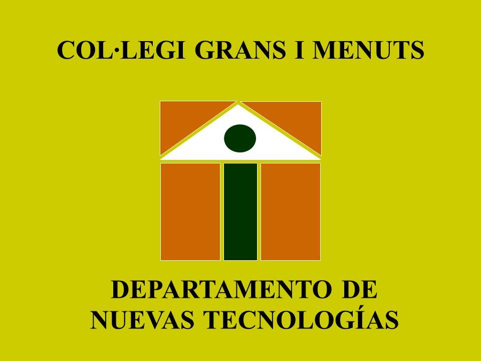 COL·LEGI GRANS I MENUTS DEPARTAMENTO DE NUEVAS TECNOLOGÍAS