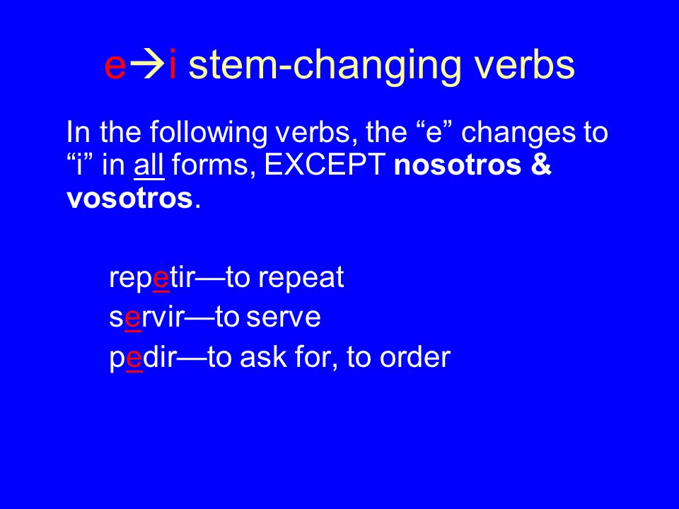 ei stem-changing verbs