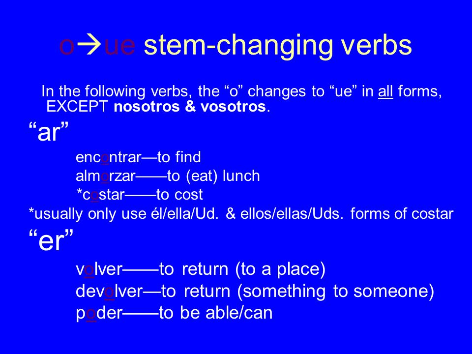 oue stem-changing verbs