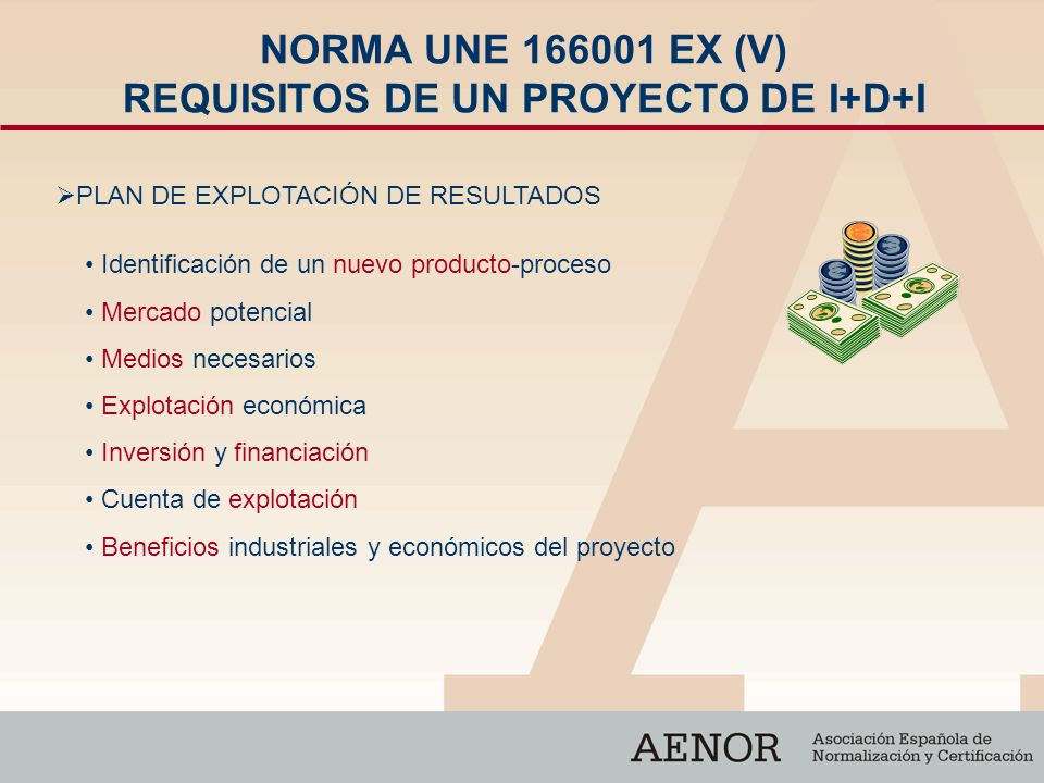 NORMA UNE 166001 EX (V) REQUISITOS DE UN PROYECTO DE I+D+I