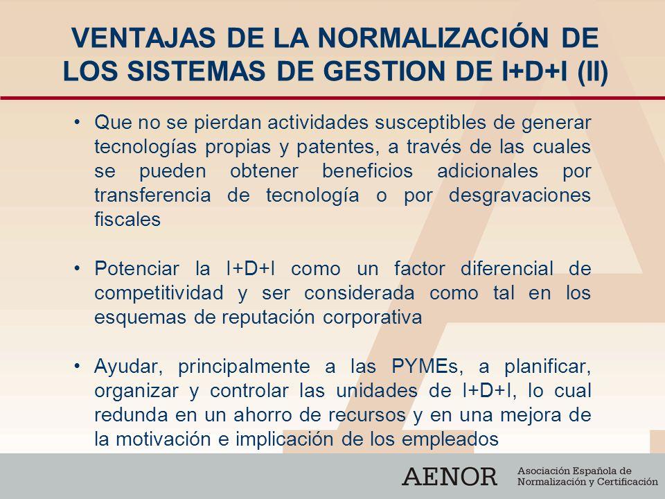 VENTAJAS DE LA NORMALIZACIÓN DE LOS SISTEMAS DE GESTION DE I+D+I (II)